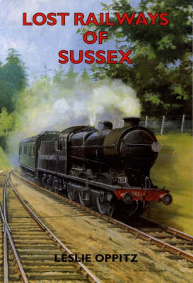 Lost Railways of Sussex - Lost Railways (Paperback)