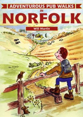 Adventurous Pub Walks in Norfolk - Adventurous Pub Walks (Paperback)