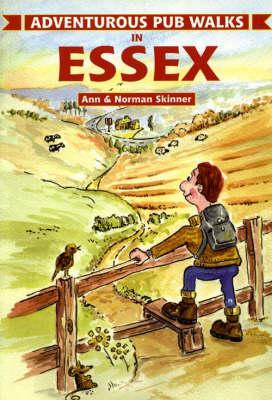 Adventurous Pub Walks in Essex - Adventurous Pub Walks (Paperback)