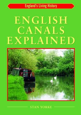 English Canals Explained - England's Living History S. (Paperback)