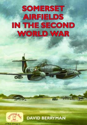 Somerset Airfields in the Second World War - Airfields in the Second World War (Paperback)