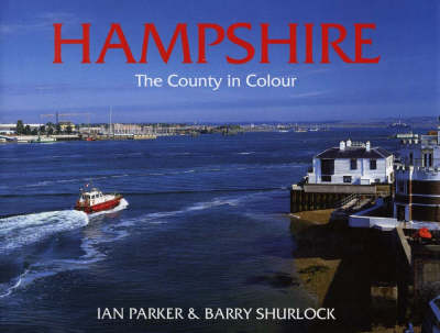 Hampshire: The County in Colour - County Portrait S. (Hardback)