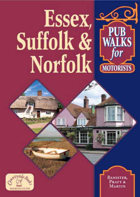 Pub Walks for Motorists: Essex, Suffolk and Norfolk - Pub Walks for Motorists S. (Paperback)