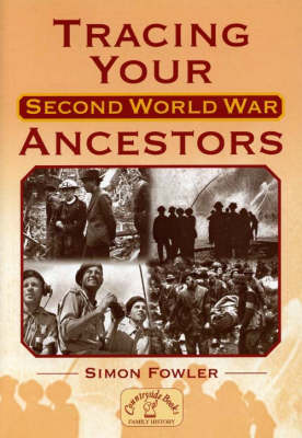 Tracing Your Second World War Ancestors - Genealogy S. (Paperback)