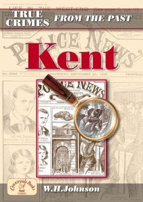 True Crimes from the Past Kent (Paperback)