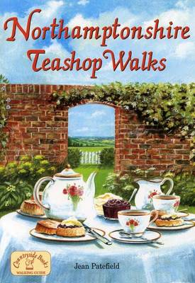 Northamptonshire Teashop Walks - Teashop Walks (Paperback)