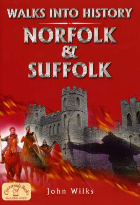 Walks into History Norfolk and Suffolk - Historic Walks (Paperback)