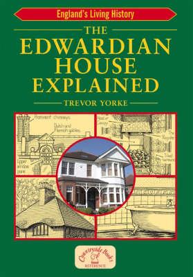 The Edwardian House Explained - England's Living History (Paperback)