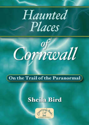 Haunted Places of Cornwall - Haunted Places S. (Paperback)