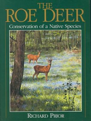 The Roe Deer: Conservation of a Native Species (Hardback)