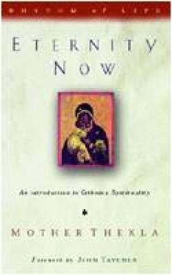 Eternity Now: Introduction to Orthodox Spirituality (Paperback)
