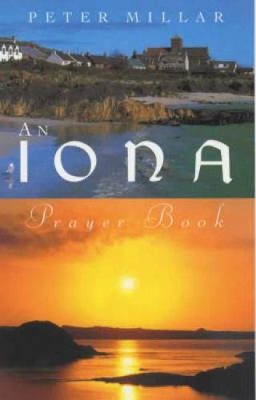An Iona Prayer Book (Paperback)