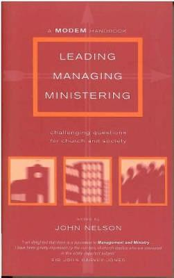 Leading, Managing, Ministering: Challenging Questions for Church and Society (Paperback)