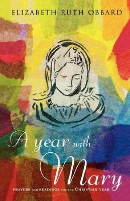 A Year with Mary: Prayers and Readings for the Christian Year (Paperback)