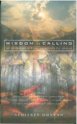 Wisdom is Calling: An Anthology of Hope, An Agenda for Change (Paperback)