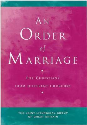 An Order of Marriage: For Christians from Different Churches (Paperback)