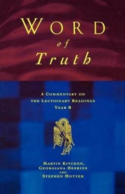 Word of Truth: A Commentary on the Lectionary Readings, Year B (Paperback)