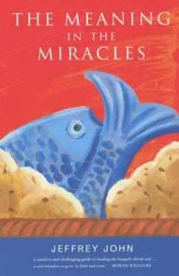 The Meaning in the Miracles (Paperback)