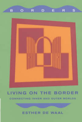 Living on the Border: Reflections on the Experience of Threshold (Paperback)