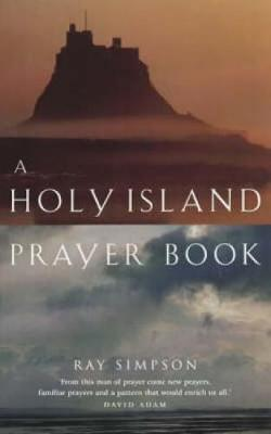 A Holy Island Prayer Book: Prayers and Readings from Lindisfarne (Paperback)