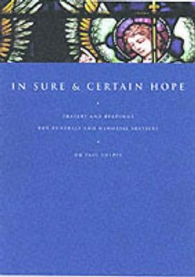In Sure and Certain Hope: Prayers and Readings for Funerals and Memorial Services (Paperback)