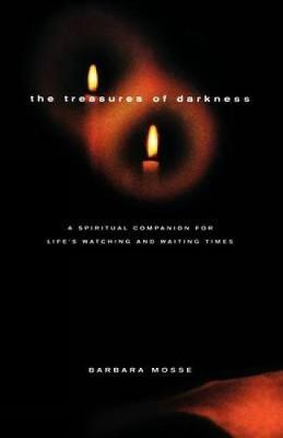 The Treasures of Darkness: A Spiritual Companion for Life's Watching and Waiting Times (Paperback)