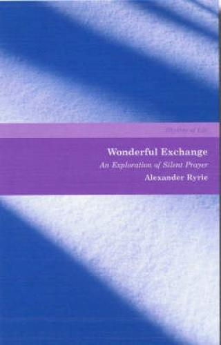 Wonderful Exchange: An Exploration of Silent Prayer (Paperback)