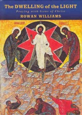 The Dwelling of the Light: Praying with Icons of Christ (Hardback)