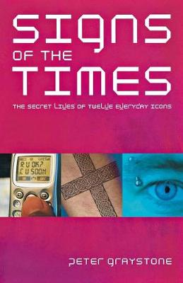 Signs of the Times: Modern Icons and Their Meaning (Paperback)