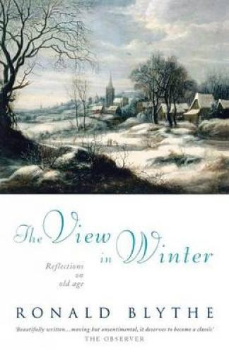 The View in Winter: Reflections on Old Age (Paperback)