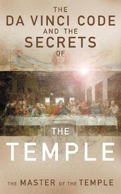 The Da Vinci Code and the Secrets of the Temple: The Master of The Temple (Paperback)