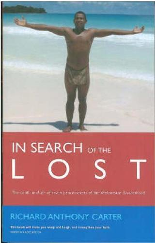 In Search of the Lost: The Modern Martyrs of Melanesia (Paperback)