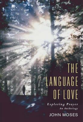The Language of Love: An Anthology on Prayer (Hardback)