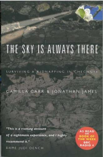 The Sky is Always There: Surviving a Kidnap in Chechnya (Paperback)