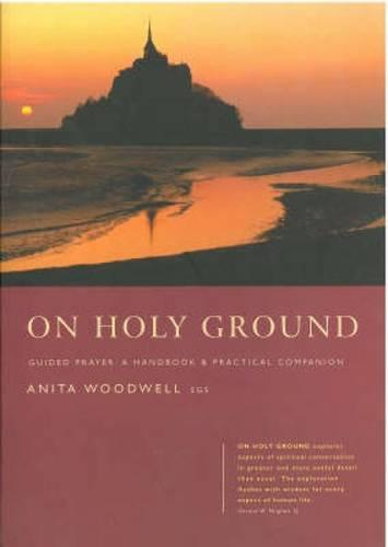 On Holy Ground: Guided Prayer - A Handbook and Practical Companion (Paperback)