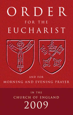 Order for the Eucharist 2009: And for Morning and Evening Prayer (Paperback)