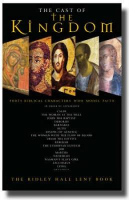 The Cast of the Kingdom: Biblical Characters Who Model Faith (Paperback)