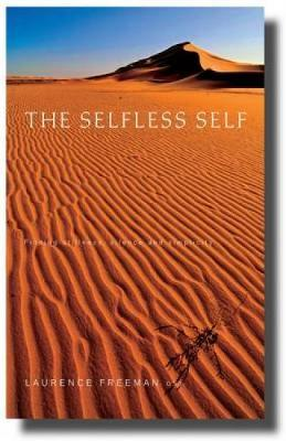 The Selfless Self: Finding Stillness, Silence and Simplicity (Paperback)