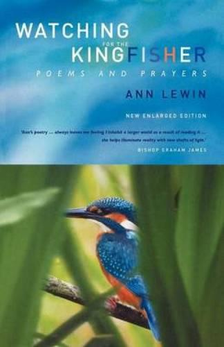 Watching for the Kingfisher: Poems and Prayers (Paperback)