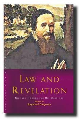 Law and Revelation: Richard Hooker and His Writings - Canterbury Studies in Spiritual Theology (Paperback)