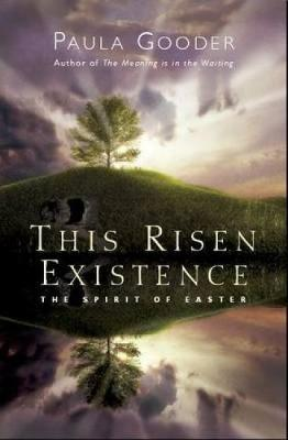 This Risen Existence: The Spirit of Easter (Paperback)