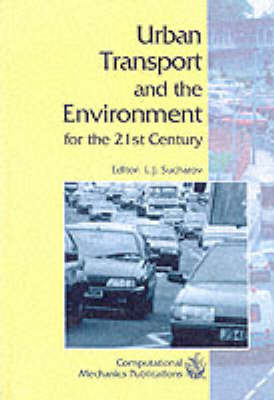 Urban Transport and the Environment for the 21st Century: 1st (Hardback)