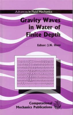 Gravity Waves in Water of Finite Depth - Advances in Fluid Mechanics S. v.10 (Hardback)