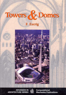 Towers and Domes - Advances in Architecture v. 4. (Hardback)