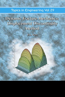 Dynamic Fracture Mechanics: Displacement Discontinuity Method - Topics in Engineering v. 29. (Hardback)
