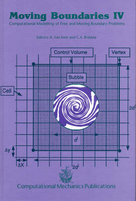 Moving Boundaries: Computational Modelling of Free and Moving Boundary Problems: Proceedings of the Fourth International Conference 4th (Hardback)