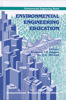 Environmental Engineering Education - Environmental Engineering S. v.1 (Hardback)
