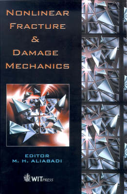 Non-linear Fracture and Damage Mechanics - Advances in Fracture Mechanics S. v.4 (Hardback)