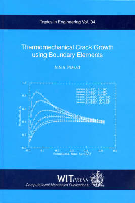 Thermo Mechanical Crack Growth Using Boundary Elements - Topics in Engineering v. 34. (Hardback)