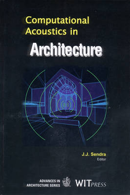 Computational Acoustics in Architecture - Advances in Architecture v. 8. (Hardback)